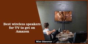 Best-wireless-speakers-for-TV