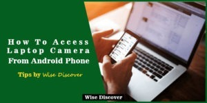 How-To-Access-Laptop-Camera-From-Android-Phone