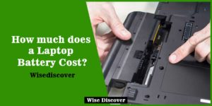How-much-does-a-Laptop-Battery-Cost