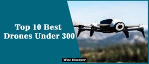 Top-10-Best-Drones-Under-300