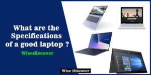 What are the Specifications of a good laptop?